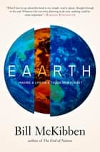 Eaarth - Making a Life on a Tough New Planet ebook by Bill McKibben