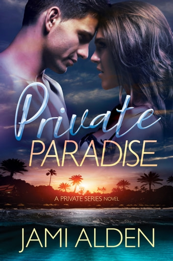 Private Paradise ebook by Jami Alden