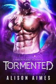 Tormented - the Condemned Series, #3 ebook by Alison Aimes