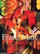 Franz Marc ebook by Franz Marc, Klaus H. Carl