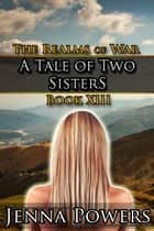 A Tale of Two Sisters - Book 13 of the Realms of War ebook by Jenna Powers