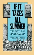 If It Takes All Summer ebook by William D. Matter