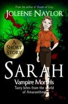 Sarah (Vampire Morsels) ebook by Joleene Naylor