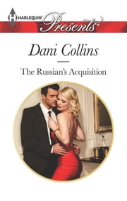 The Russian's Acquisition ebook by Dani Collins