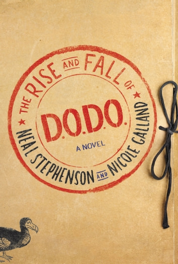 The Rise and Fall of D.O.D.O. - A Novel ebook by Neal Stephenson,Nicole Galland