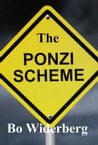 The Ponzi Scheme ebook by Bo Widerberg