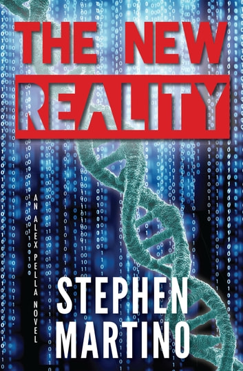 The New Reality - An Alex Pella Novel ebook by Stephen Martino