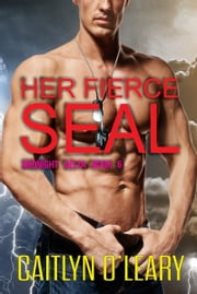 Her Fierce SEAL - Midnight Delta Book 6 ebook by Caitlyn O'Leary