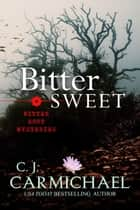 Bittersweet ebook by C. J. Carmichael