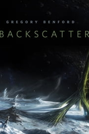 Backscatter - A Tor.Com Original ebook by Gregory Benford