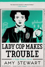 Lady Cop Makes Trouble ebook by Amy Stewart
