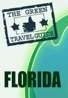 Florida: Go Green! ebook by Green Travel Guide