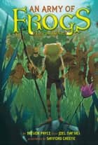 An Army of Frogs (A Kulipari Novel #1) ebook by Trevor Pryce, Sanford Greene