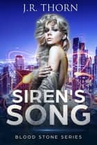 Siren's Song ebook by J.R. Thorn