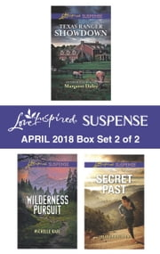 Harlequin Love Inspired Suspense April 2018 - Box Set 2 of 2 - Texas Ranger Showdown\Wilderness Pursuit\Secret Past ebook by Margaret Daley, Michelle Karl, Sharee Stover