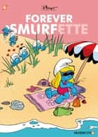 Forever Smurfette ebook by Peyo