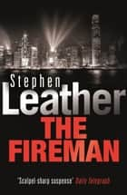 The Fireman ebook by Stephen Leather