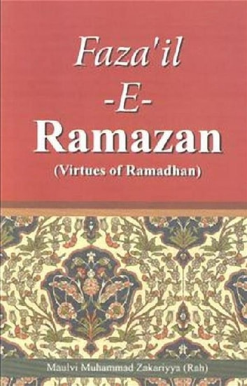Virtues of Ramadan - Fazail e Ramzan ebook by Muhammad Zakariyya Kandhelvi