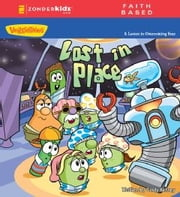 Lost in Place / VeggieTales - A Lesson in Overcoming Fear ebook by Cindy Kenney