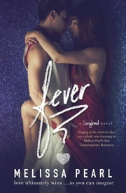 Fever (A Songbird Novel) ebook by Melissa Pearl