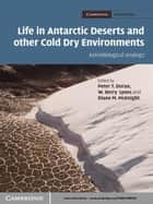 Life in Antarctic Deserts and other Cold Dry Environments ebook by Peter T. Doran,W. Berry  Lyons,Diane M. McKnight