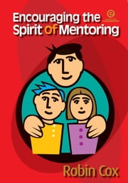 Encouraging the Spirit of Mentoring ebook by Robin Cox