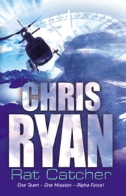 Alpha Force: Rat-Catcher - Book 2 ebook by Chris Ryan