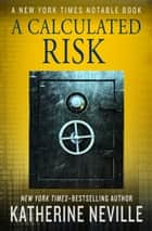 A Calculated Risk ebook by Katherine Neville
