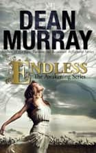 Endless (The Awakening Volume 3) ebook by