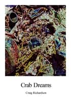 Crab Dreams ebook by Craig Richardson
