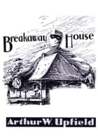 Breakaway House ebook by Arthur W. Upfield