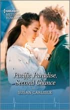 Pacific Paradise, Second Chance ebook by Susan Carlisle