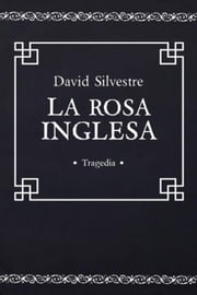 La rosa inglesa ebook by David Silvestre