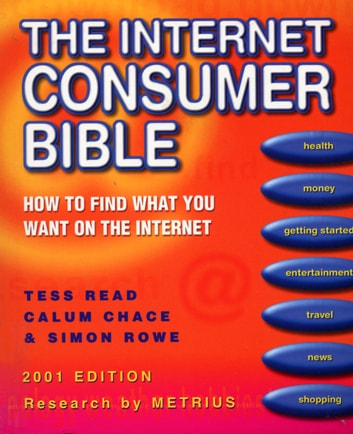 The Internet Consumer Bible ebook by Tess Read,Calum Chace,Simon Rowe