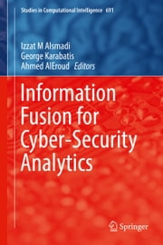 Information Fusion for Cyber-Security Analytics ebook by Izzat M Alsmadi,George Karabatis,Ahmed Aleroud