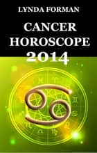 Cancer Horoscope 2014 ebook by Lynda Forman