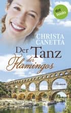 Der Tanz der Flamingos - Roman ebook by Christa Canetta