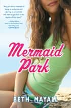 Mermaid Park ebook by Beth Mayall