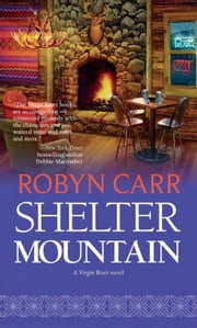 Shelter Mountain (A Virgin River Novel, Book 2) ebook by Robyn Carr