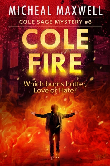 Cole Fire: Book #6 (2nd Edition) ebook by Micheal Maxwell