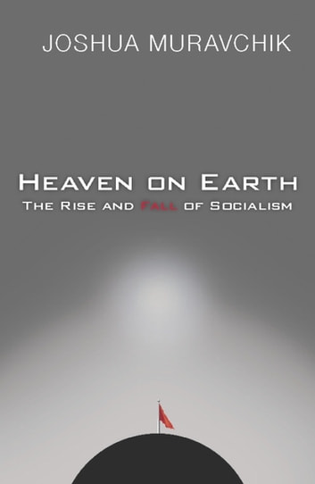 Heaven On Earth - The Rise and Fall of Socialism ebook by Joshua Muravchik