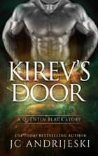 Kirev's Door - A Quentin Black Prequel ebook by JC Andrijeski