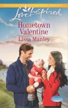 Hometown Valentine ebook by Lissa Manley