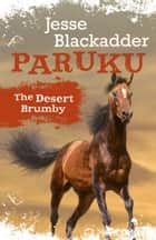Paruku - The Desert Brumby ebook by Jesse Blackadder