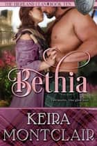 Bethia - The Highland Clan, #10 ebook by Keira Montclair