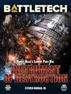 BattleTech: Instrument of Destruction - Ghost Bear's Lament, Part One ebook by Steven Mohan, Jr.