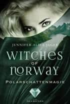 Witches of Norway 2: Polarschattenmagie ebook by Jennifer Alice Jager