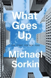 What Goes Up ebook by Michael Sorkin