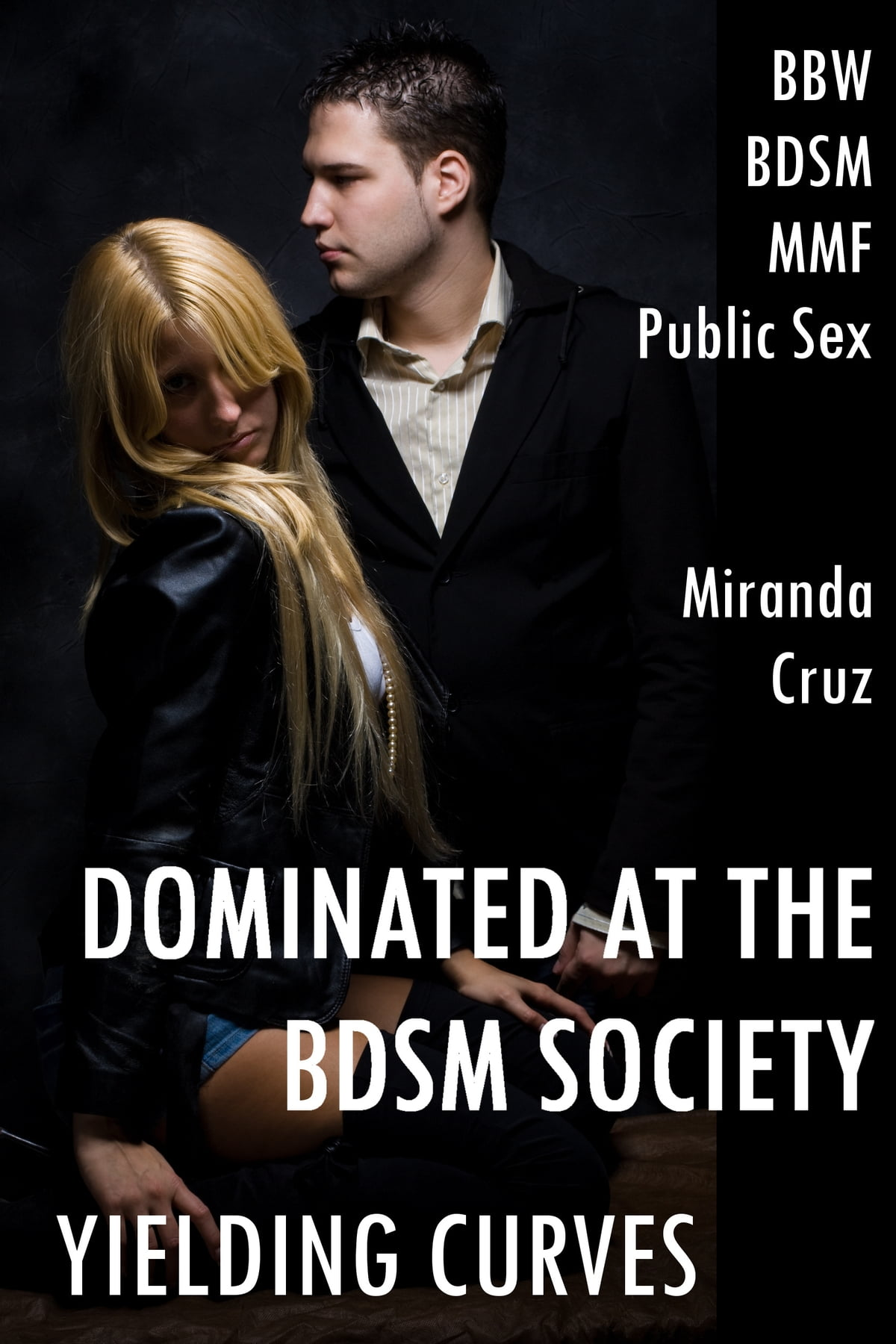 yielding curves: dominated at the bdsm society (bbw, discipline, mmf