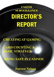 Casino Surveillance Director's Report ebook by Forrest Nelson